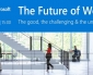 The Future of Work. The good, the challenging & the unknown